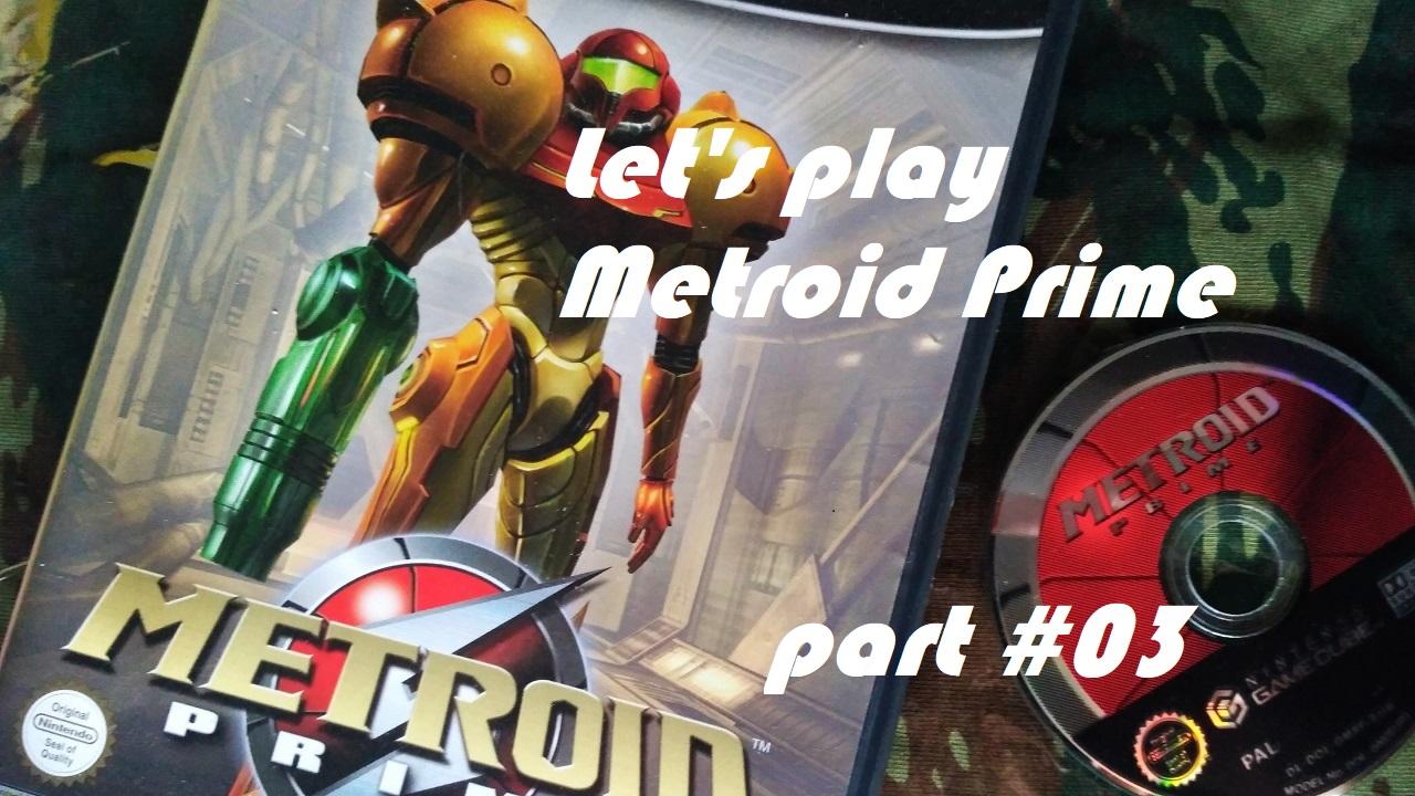 Πάμε λοιπόν, Let's Play Metroid Prime! – Μέρος 3ο