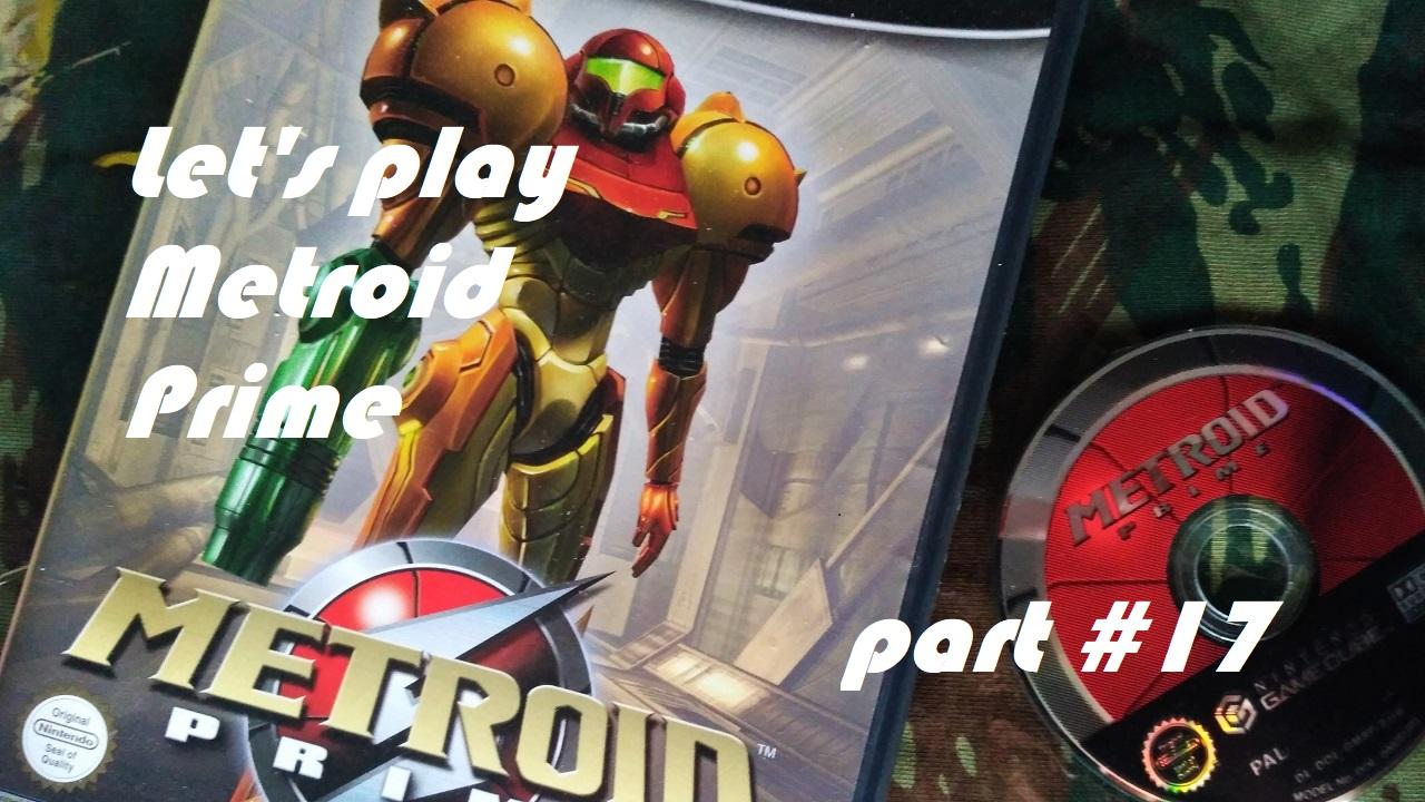 Πάμε λοιπόν, ας παίξουμε Metroid Prime! Μέρος 17ο