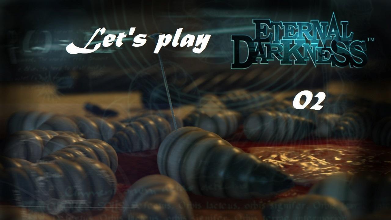 Πάμε λοιπόν, ας παίξουμε Eternal Darkness! Μέρος 2ο