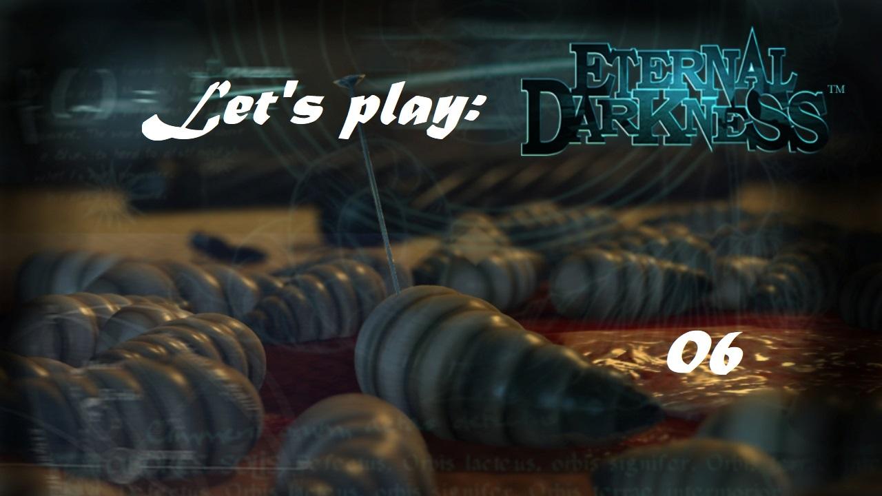 Πάμε λοιπόν, ας παίξουμε Eternal Darkness! Μέρος 6