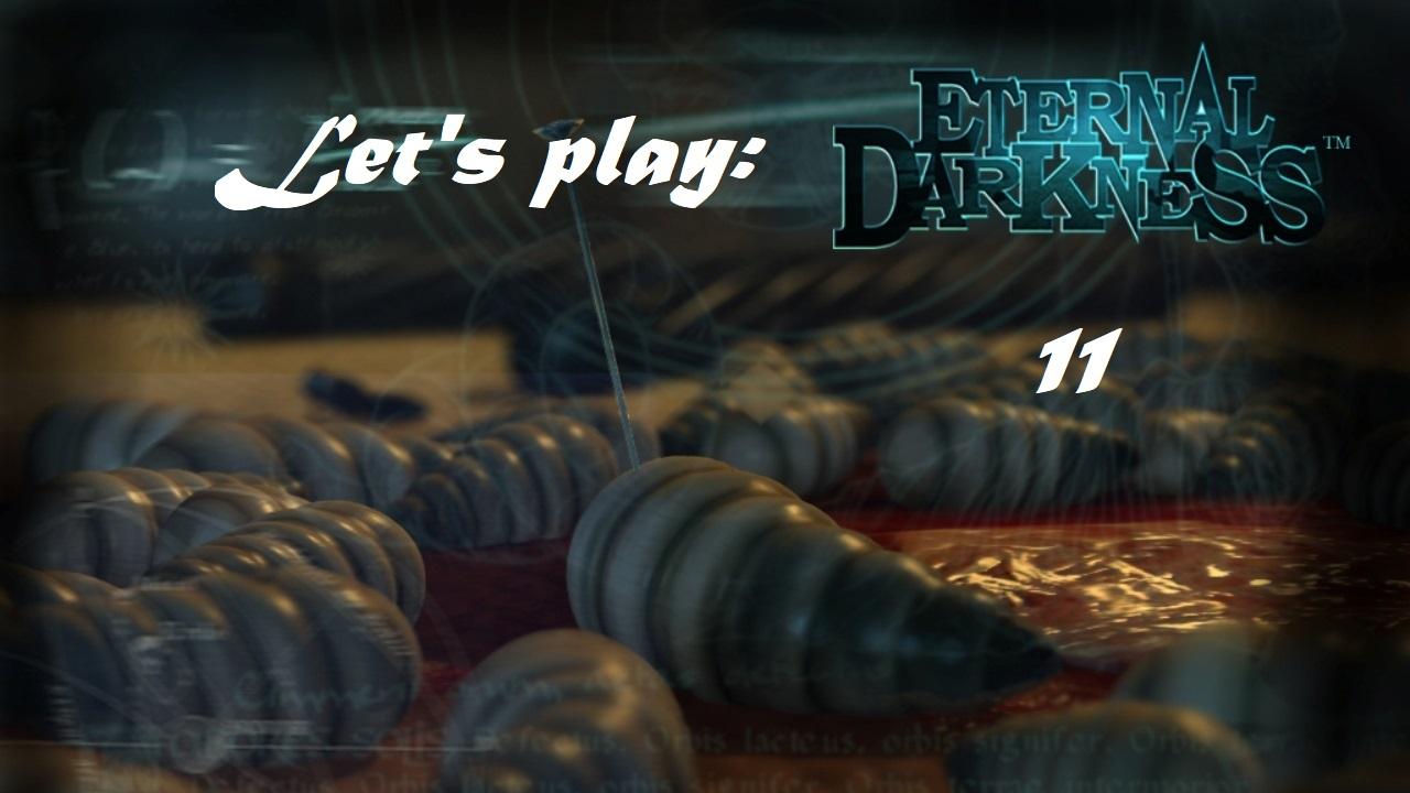 Πάμε λοιπόν, ας παίξουμε Eternal Darkness! Μέρος 11ο