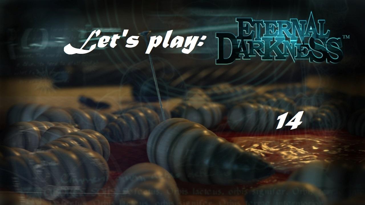Πάμε λοιπόν, ας παίξουμε Eternal Darkness! Μέρος 14ο
