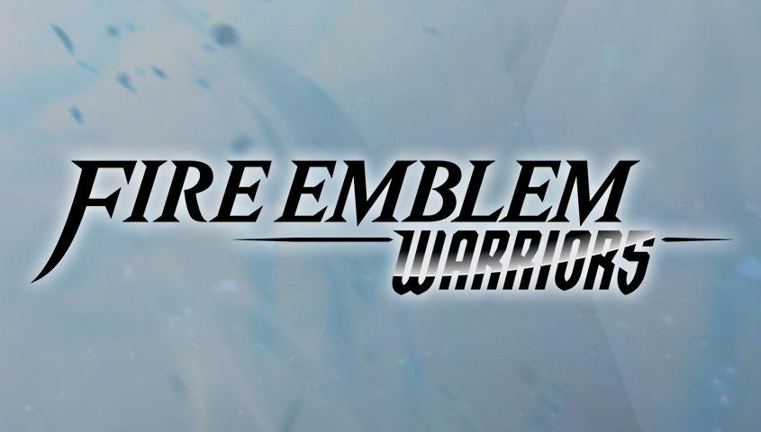 Σημαντικά νέα για το Fire Emblem Warriors!