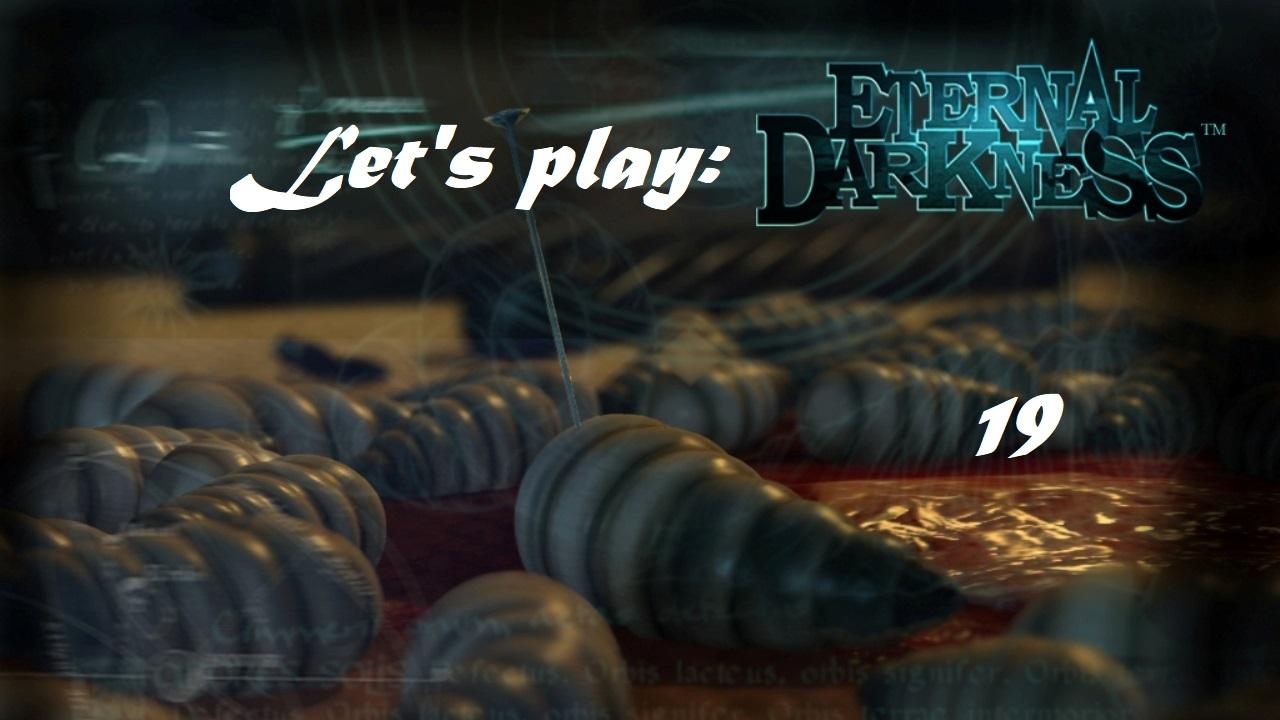 Πάμε λοιπόν, ας παίξουμε Eternal Darkness! Μέρος 19