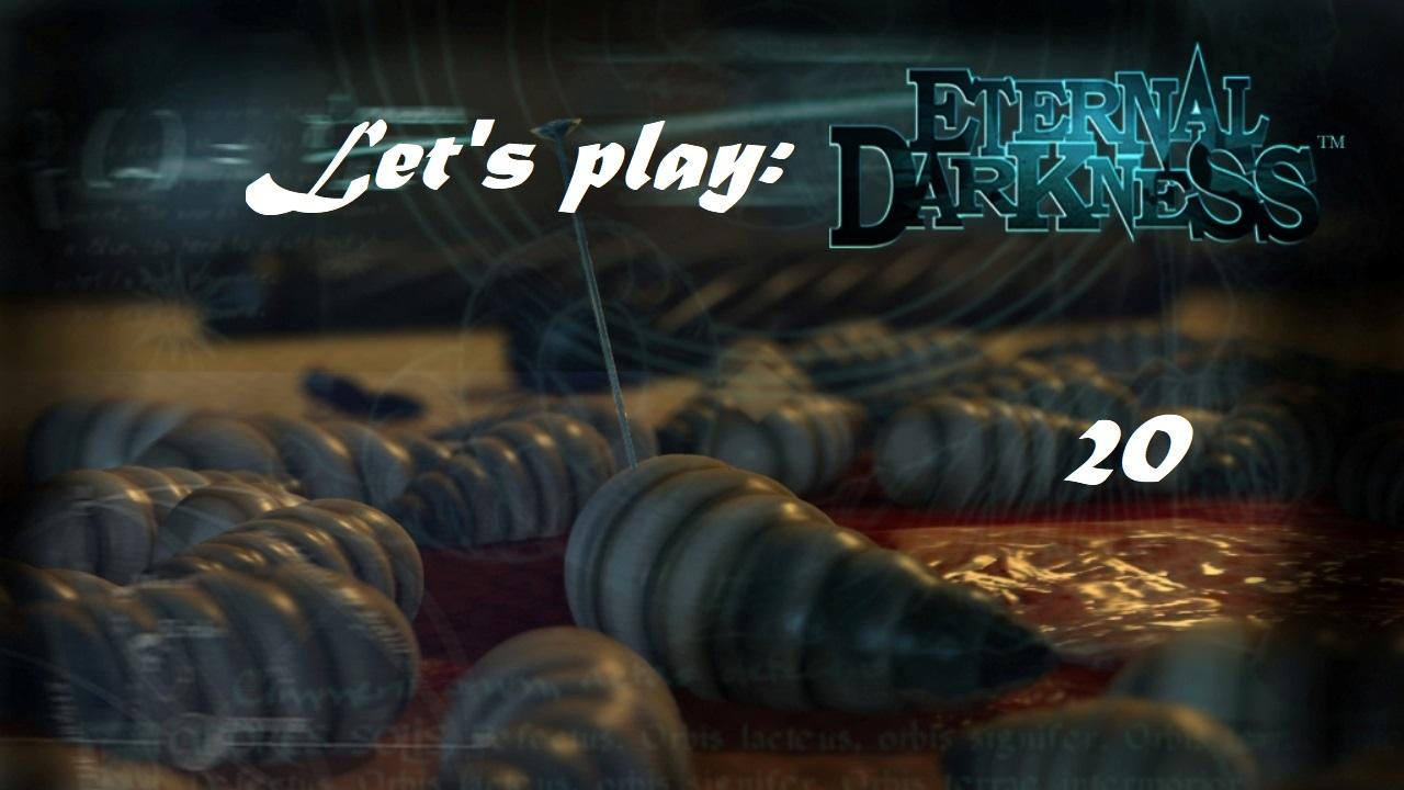 Πάμε λοιπόν, ας παίξουμε Eternal Darkness! Μέρος 20