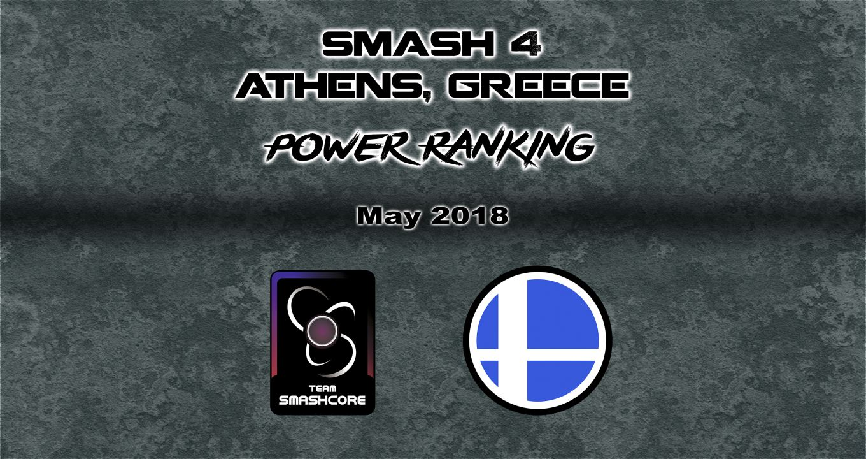 Smash 4 Athens Power Ranking – Μάιος 2018